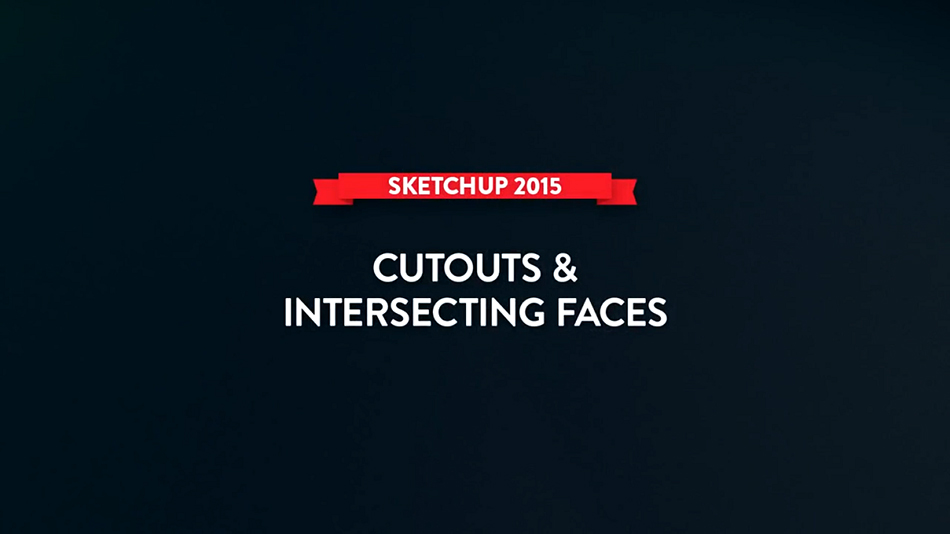 Sketchup 2015 Lessons_ Cutouts & Intersecting Faces-1_20158319146